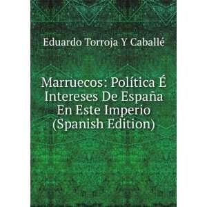 Marruecos Política � Intereses De España En Este