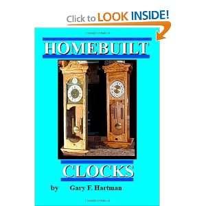 Homebuilt Clocks Gary Franklin Hartman 9780981539935