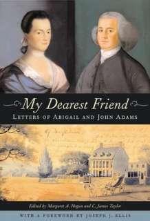 My Dearest Friend: Letters of Abigail and John Adams by Abigail