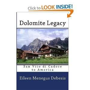 di Cadore to America (9781442195745): Eileen Menegus Debesis: Books
