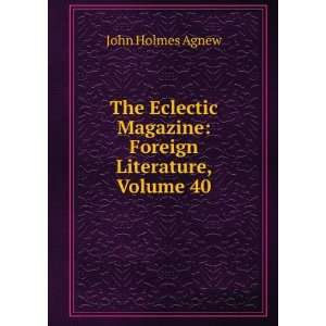 Magazine: Foreign Literature, Volume 40: John Holmes Agnew: Books