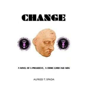 Change (9781401071707) Alfred T. Spada Books