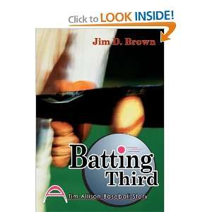 Tim Allison Baseball Story) (9780595751037): Jim D. Brown: Books