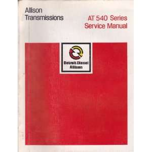 Allison Transmissions AT 540 Series Service Manual Detroit Diesel