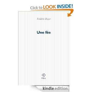 Une fée (Fiction) (French Edition) Frédéric Boyer