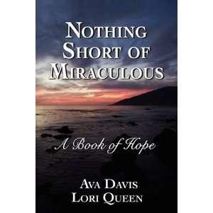 Short of Miraculous (9780982842577): Ava Davis, Lori Queen: Books