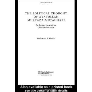 The Political Thought of Ayatollah Murtaza Mutahhari: An