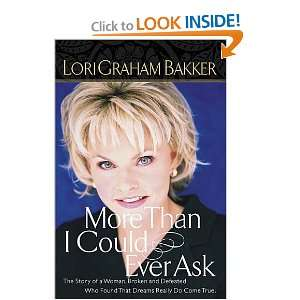 More Than I Could Ever Ask (9780785268123): Lori G. Bakker: Books