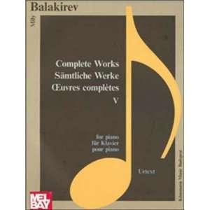 Complete Works V (Music Scores) (9789639059634): Mily Balakirev: Books