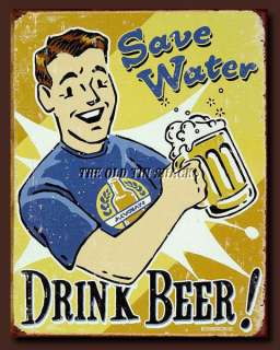 Nostalgic Tin Metal Sign   Save Water Drink Beer #1657