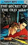 The Secret of the Old Mill (Hardy Boys Mystery Stories Series #3)