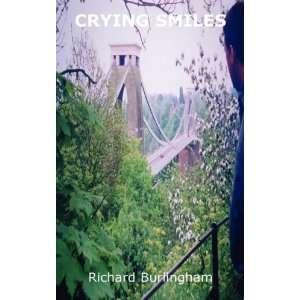 Crying Smiles (9781906645304): Richard Burlingham: Books