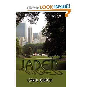 Jaded: Carla Gibson: 9781595266514:  Books