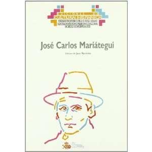 Jose Carlos Mariategui (Antologia del pensamiento politico, social y