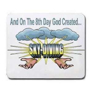 And On The 8th Day God Created SKY DIVING Mousepad