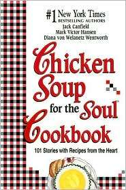 Chicken Soup for the Soul Cookbook 101 Stories with Recipes from the