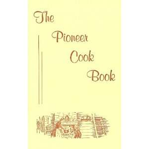 The Pioneer Cook Book Kate B. Carter (compiler) Books
