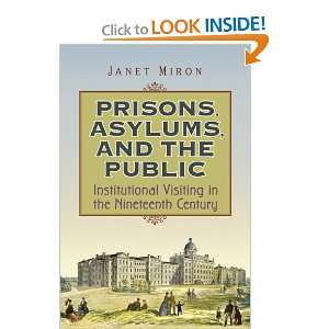 Prisons, Asylums, and the Public: Institutional Visiting
