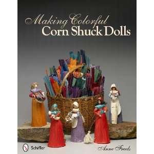 Making Colorful Corn Shuck Dolls (9780764339356): Anne Freels: Books
