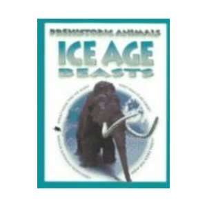 Ice Age Beasts (Prehistoric Animals) (9781410900081
