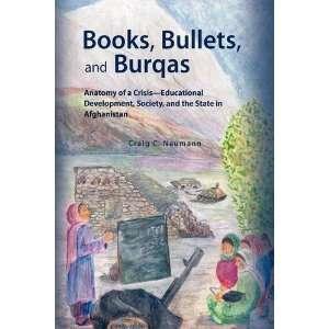 : Books, Bullets, and Burqas (9781441507846): Craig C. Naumann: Books