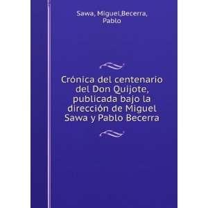 del centenario del Don Quijote, publicada bajo la direcci?n de Miguel
