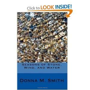 of Stone, Wind, and Water (9781448642793): Donna M. Smith: Books