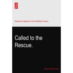 Called to the Rescue. Anna Harriet. Drury Books