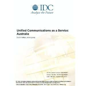 Unified Communications as a Service: Australia Dustin Kehoe and Jason Leung