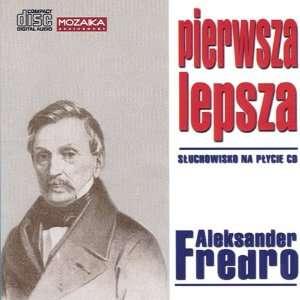 Pierwsza Lepsza   Aleksander Fredro 1CD Patio, Lawn & Garden