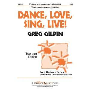 Dance, Love, Sing, Live (9781429101844) Greg Gilpin Books