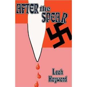 After the Spear (9781413723823): Leah Hayward: Books