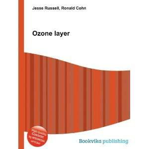 Ozone layer: Ronald Cohn Jesse Russell: Books