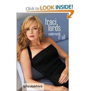 Traci Lords: Underneath It All: Traci Lords: Books
