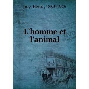 homme et lanimal: Henri, 1839 1925 Joly:  Books