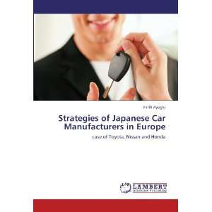 of Japanese Car Manufacturers in Europe: case of Toyota, Nissan