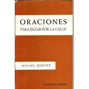 Oraciones Para Rezar Por La Calle: Michel Quoist: Books