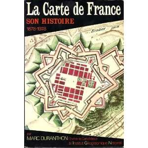 La carte de France: Son histoire, 1678 1978 (French
