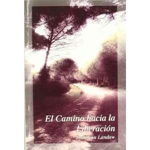 CAMINO HACIA LA LIBERACION , EL (Spanish Edition