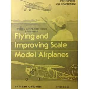 Flying and improving scale model airplanes William F McCombs Books