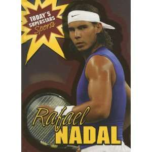 Rafael Nadal (Todays Superstars: Sports) (9780836861846