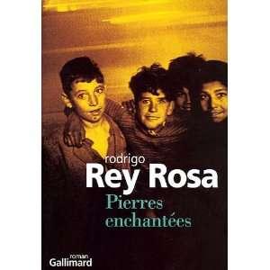 Pierres enchantées (9782070767953): Rodrigo Rey Rosa: Books