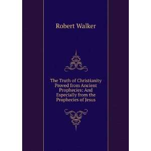 And Especially from the Prophecies of Jesus Robert Walker Books