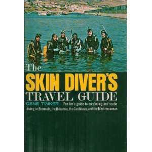 The Skin Divers Travel Guide: Pan Ams Guide to Snorkeling