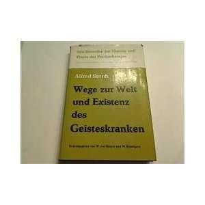 Wege Zur Welt und Existenz Des Geisteskranken. Alfred. Storch Books