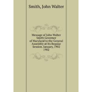 Message of John Walter Smith Governor of Maryland to the