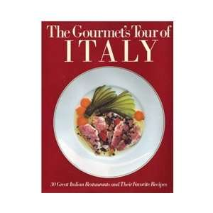 The Gourmets Tour of Italy 30 Great Italian Restaurants