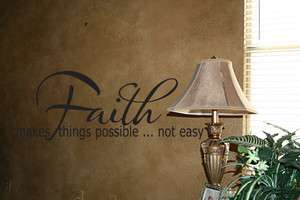 FAITH MAKES THINGS POSSIBLENOT EASY WALL QUOTE DECAL VINYL