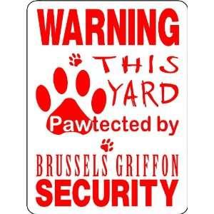 BRUSSELS GRIFFON ALUMINUM GUARD DOG SIGN PP5