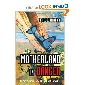 Motherland in Danger Soviet Propaganda during World War